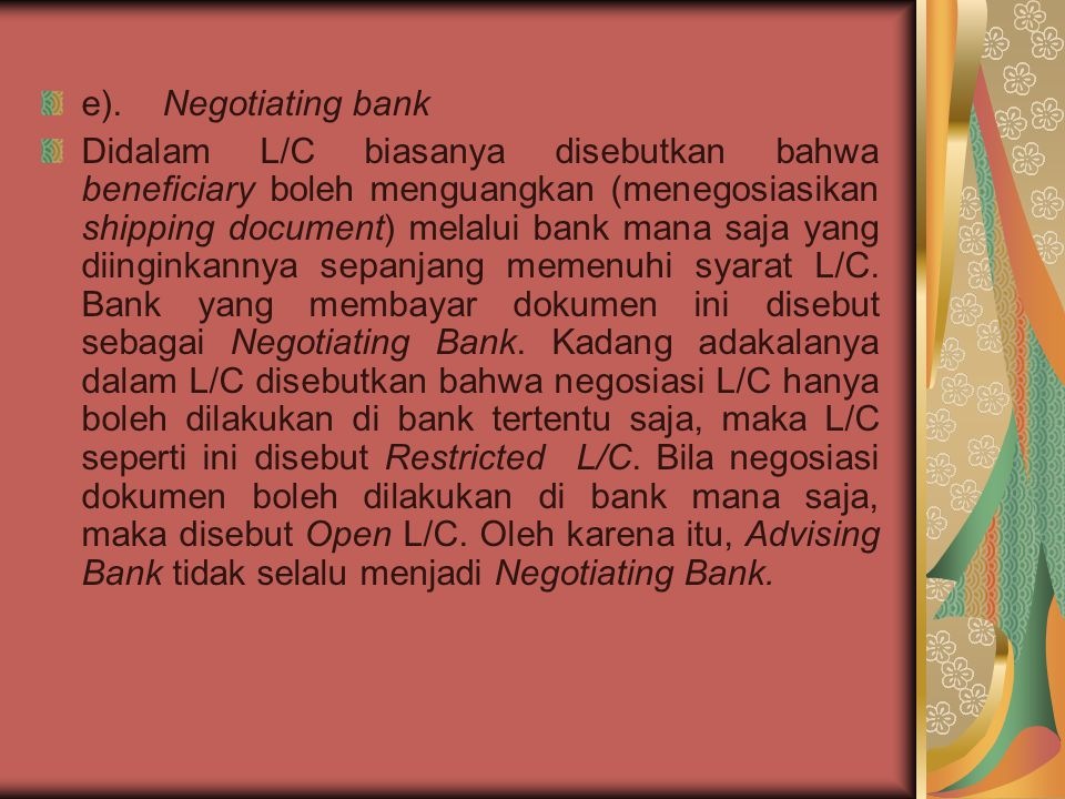 e). Negotiating bank