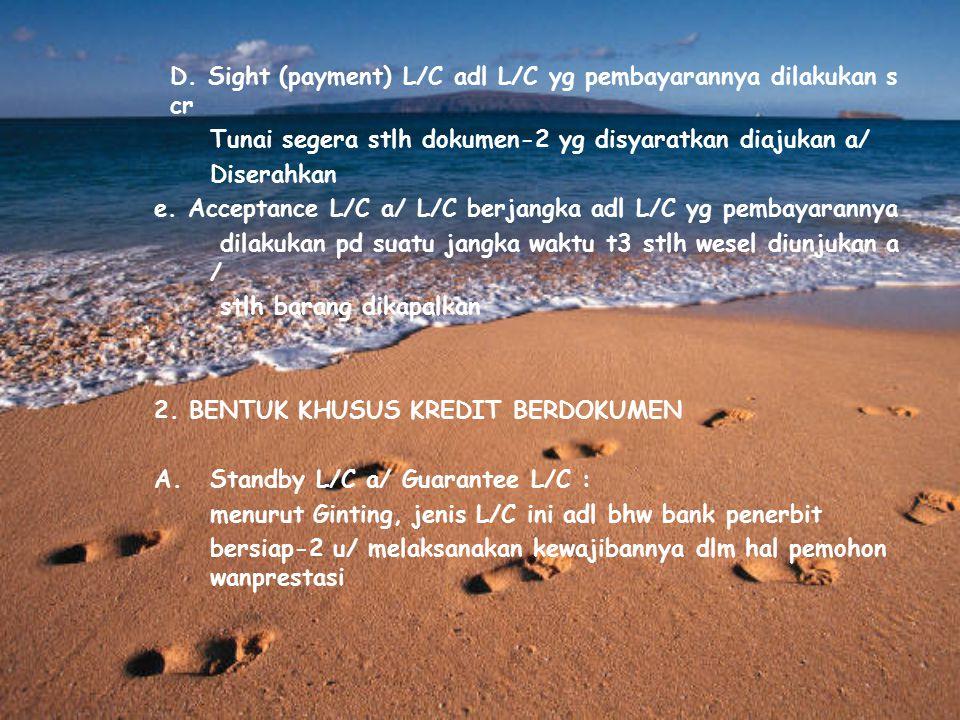 D. Sight (payment) L/C adl L/C yg pembayarannya dilakukan scr