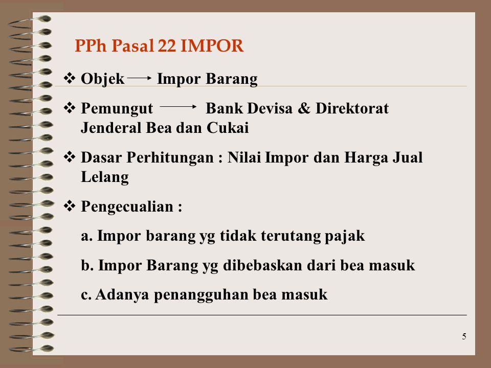 PPh Pasal 22 IMPOR Objek Impor Barang