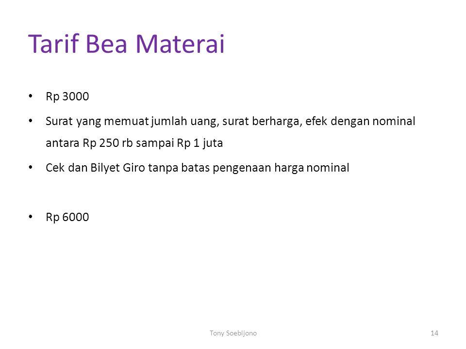 Tarif Bea Materai Rp 3000. Surat yang memuat jumlah uang, surat berharga, efek dengan nominal antara Rp 250 rb sampai Rp 1 juta.