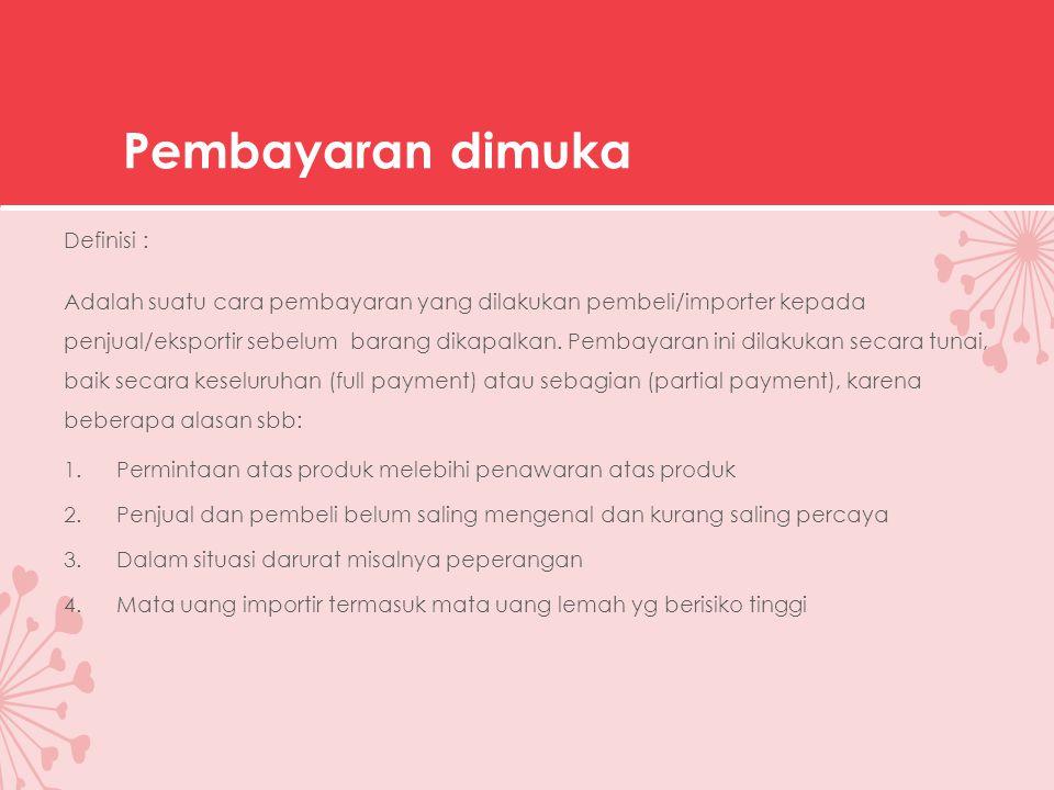 Pembayaran dimuka Definisi :