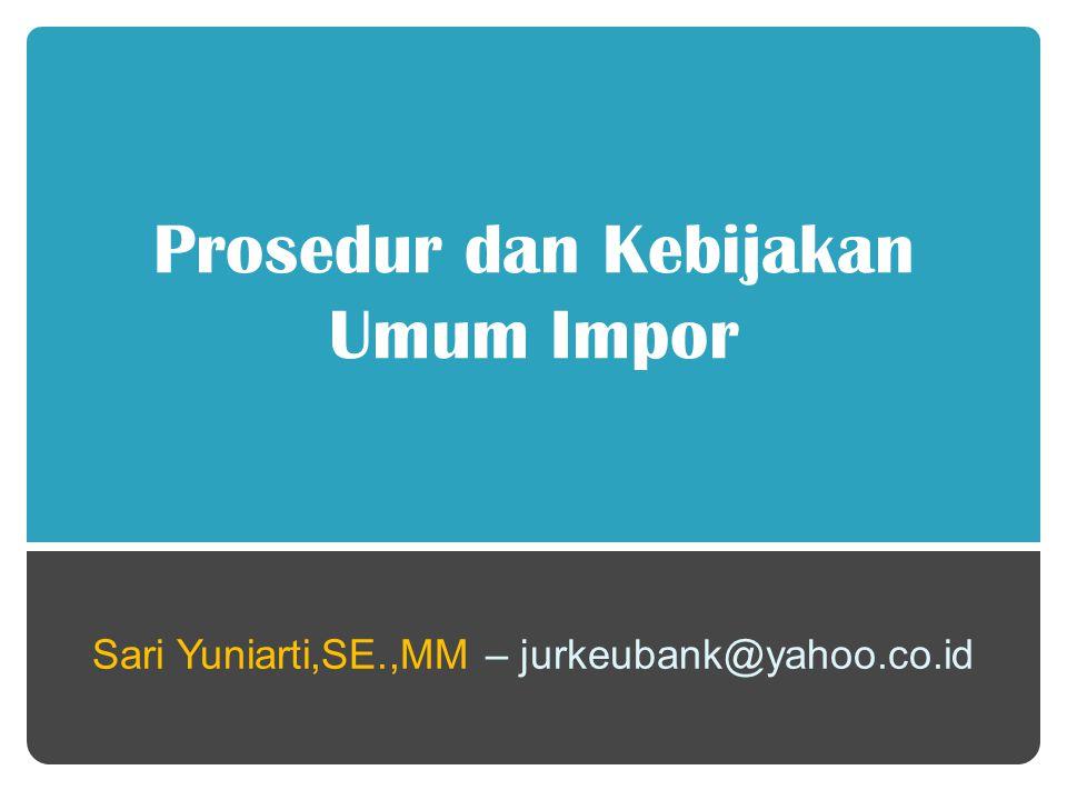 Prosedur dan Kebijakan Umum Impor