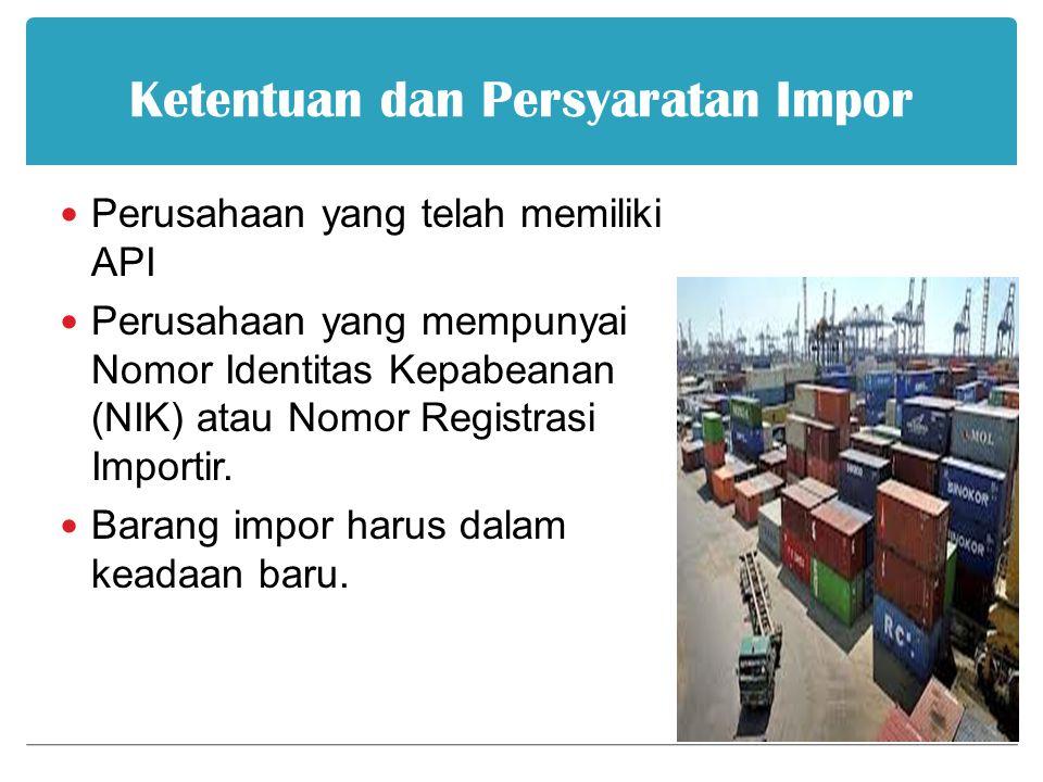 Ketentuan dan Persyaratan Impor