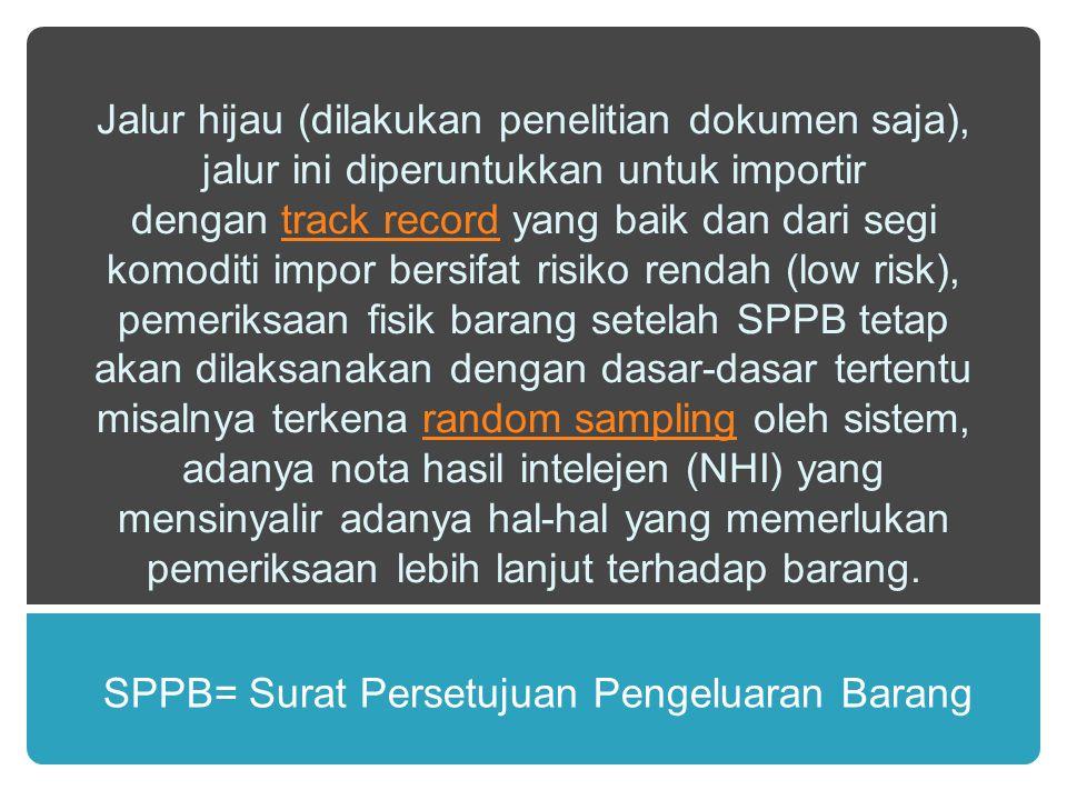 SPPB= Surat Persetujuan Pengeluaran Barang