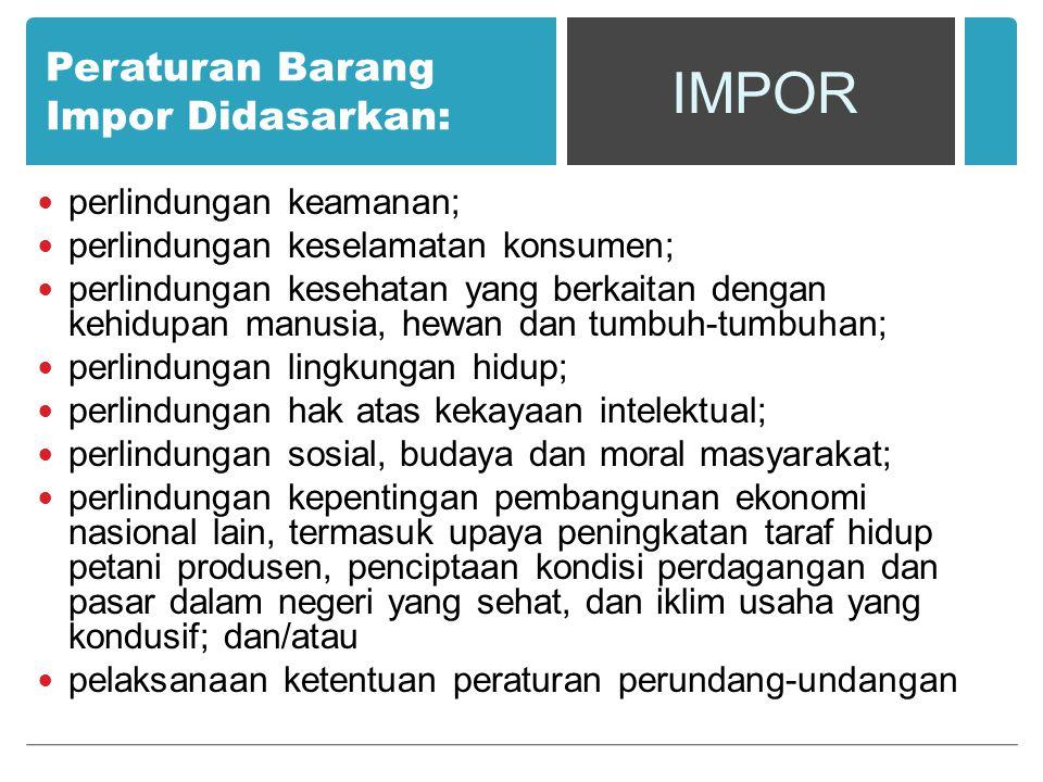 Peraturan Barang Impor Didasarkan: