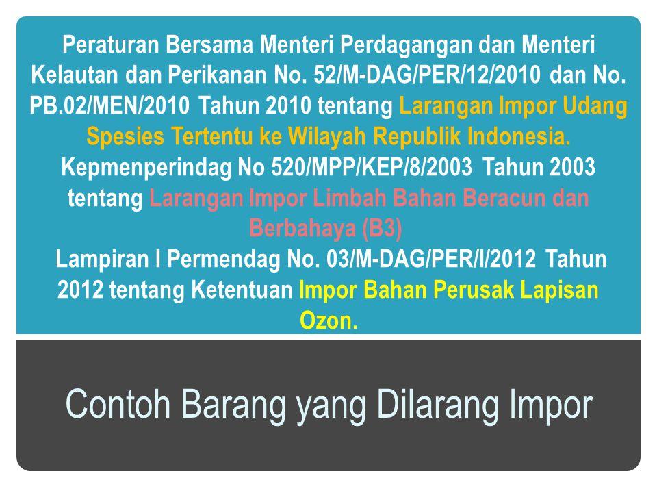 Contoh Barang yang Dilarang Impor