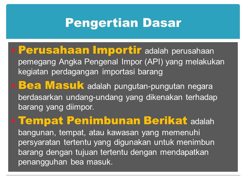 Pengertian Dasar Perusahaan Importir adalah perusahaan pemegang Angka Pengenal Impor (API) yang melakukan kegiatan perdagangan importasi barang.