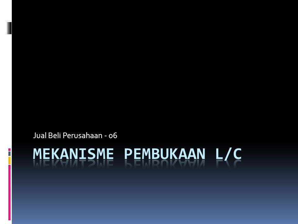 MEKANISME PEMBUKAAN L/C