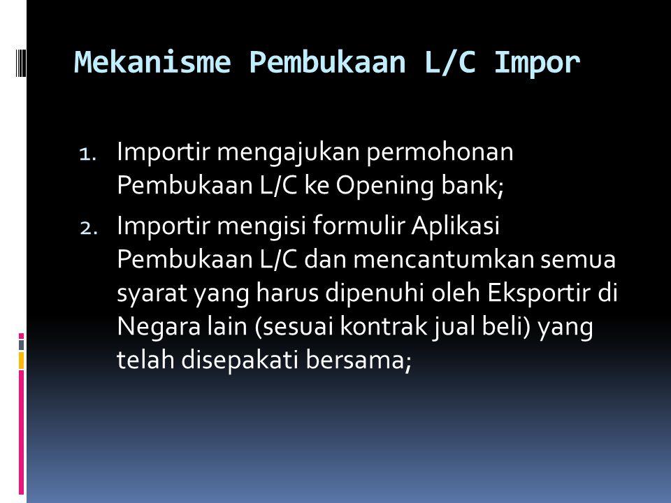 Mekanisme Pembukaan L/C Impor