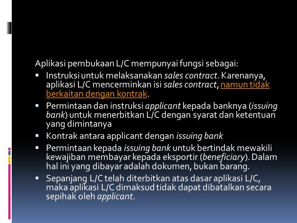 Aplikasi pembukaan L/C mempunyai fungsi sebagai: