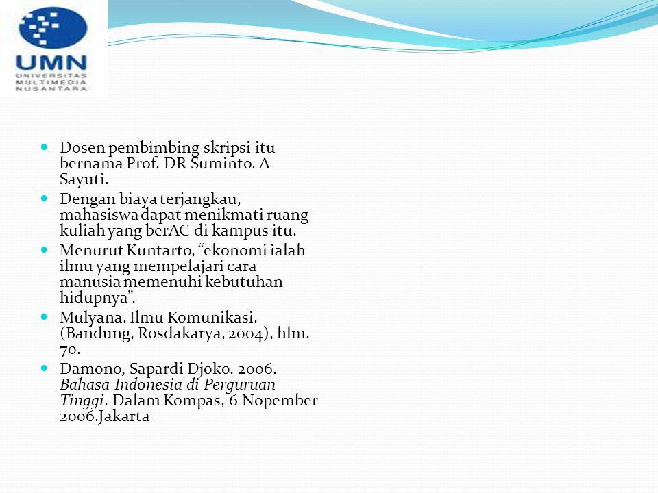 Dosen pembimbing skripsi itu bernama Prof. DR Suminto. A Sayuti.