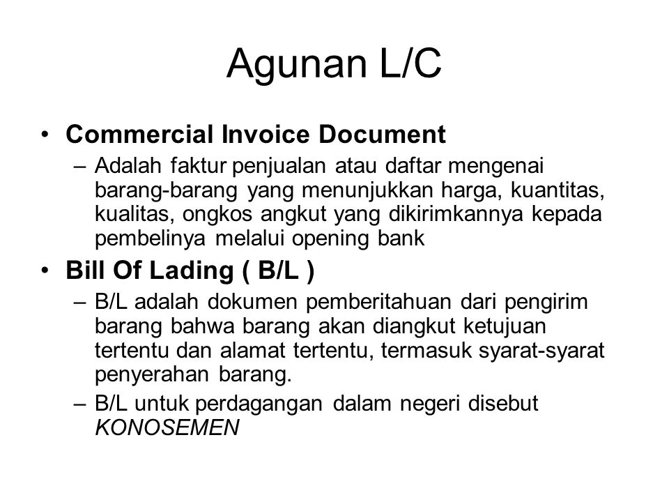Agunan L/C Commercial Invoice Document Bill Of Lading ( B/L )