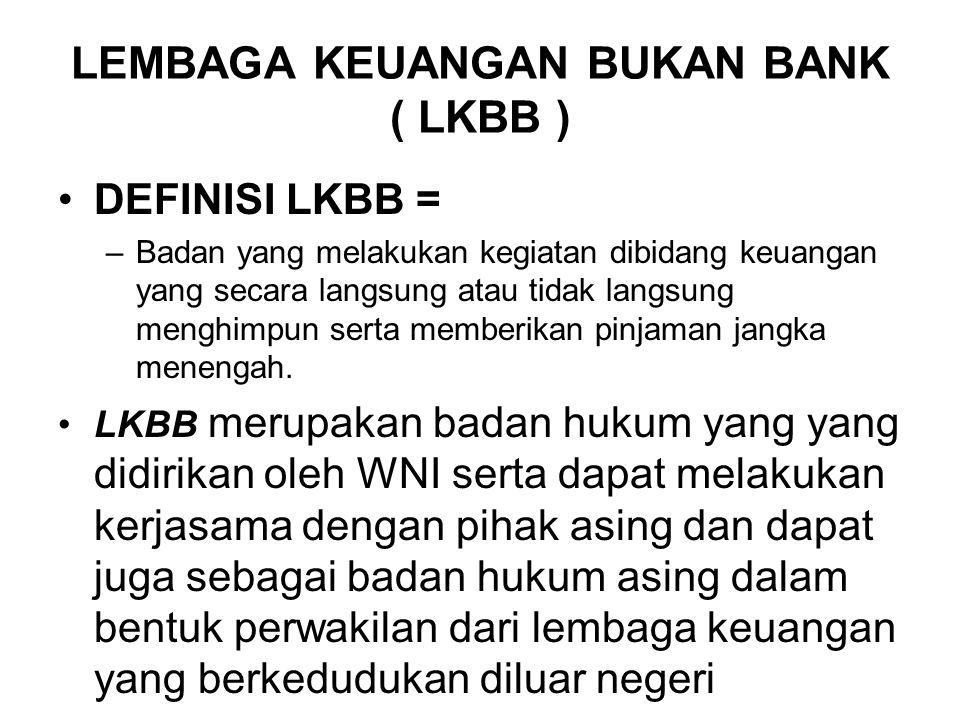 LEMBAGA KEUANGAN BUKAN BANK ( LKBB )