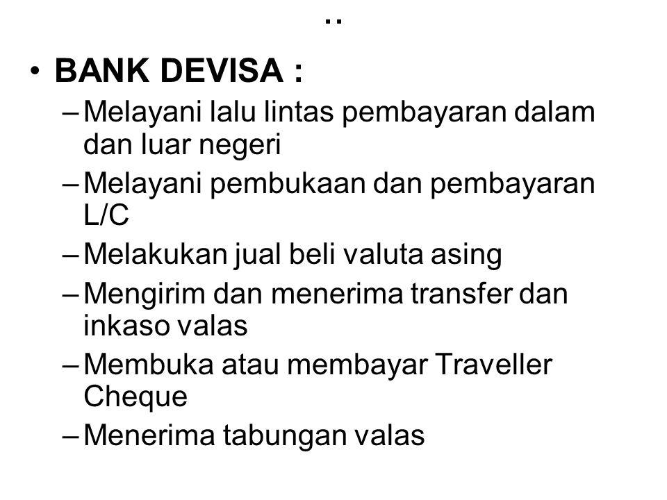 .. BANK DEVISA : Melayani lalu lintas pembayaran dalam dan luar negeri