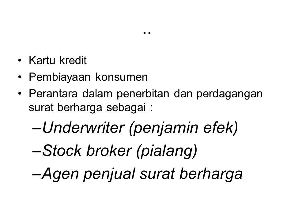 .. Underwriter (penjamin efek) Stock broker (pialang)
