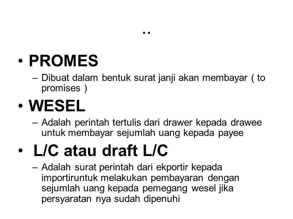 .. PROMES WESEL L/C atau draft L/C
