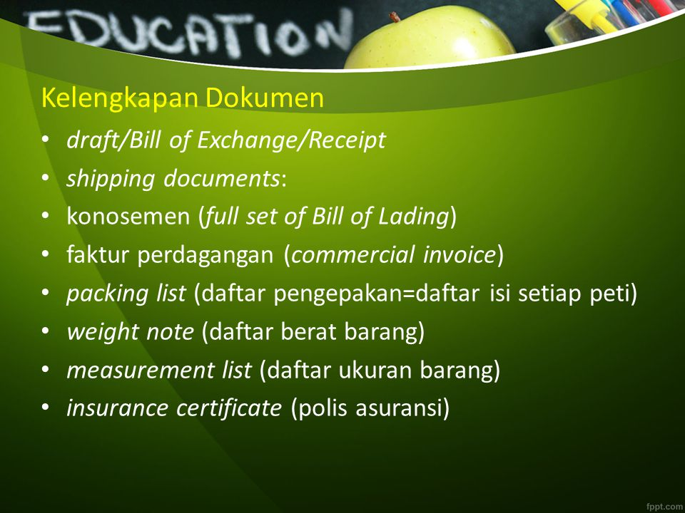 Kelengkapan Dokumen draft/Bill of Exchange/Receipt shipping documents:
