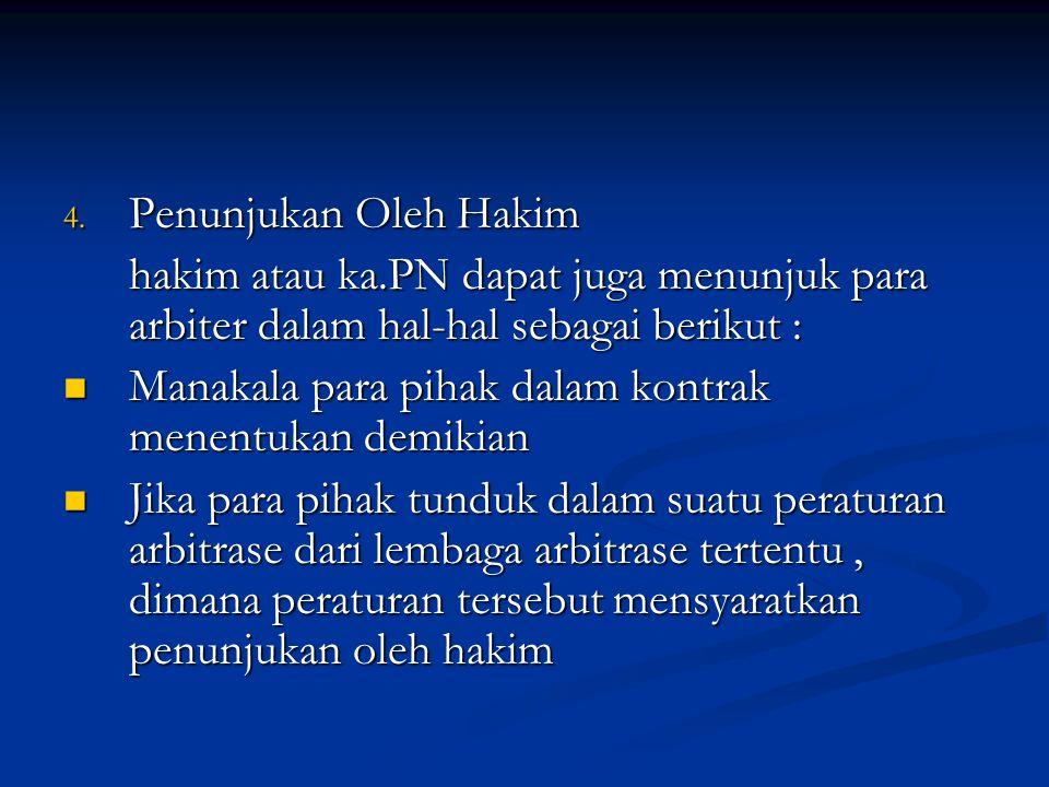 Penunjukan Oleh Hakim hakim atau ka.PN dapat juga menunjuk para arbiter dalam hal-hal sebagai berikut :