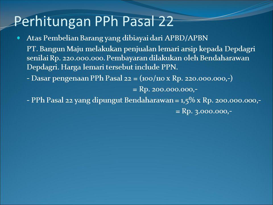 Perhitungan PPh Pasal 22 Atas Pembelian Barang yang dibiayai dari APBD/APBN.