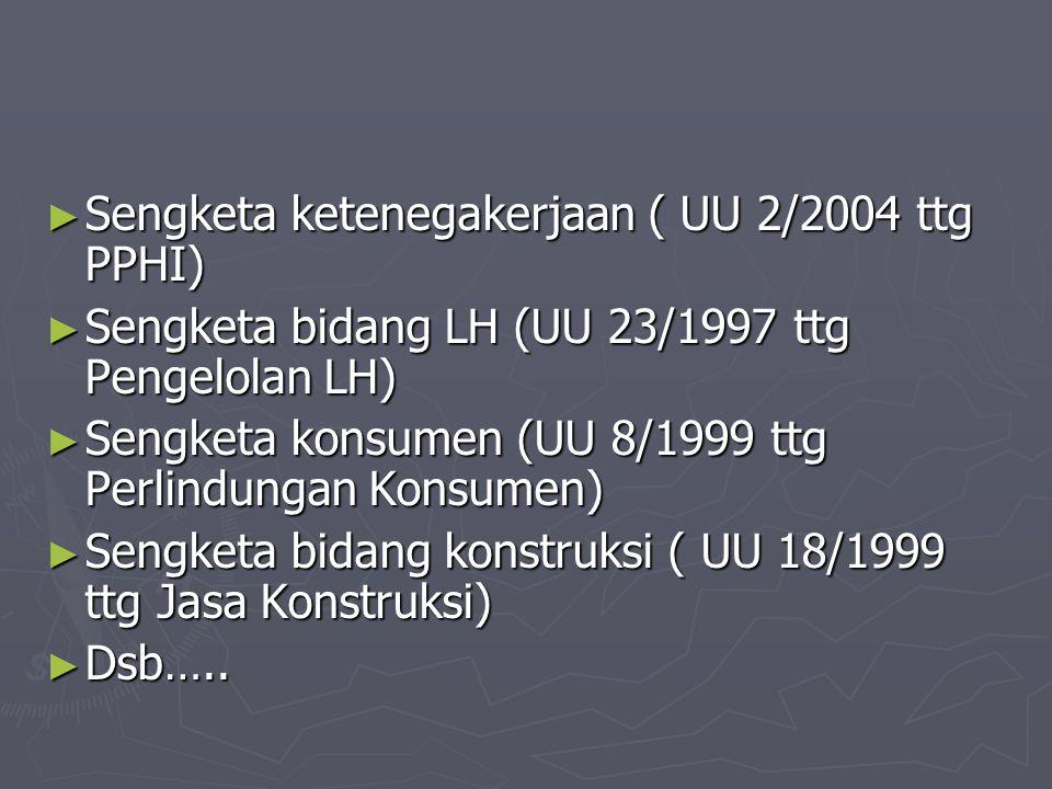 Sengketa ketenegakerjaan ( UU 2/2004 ttg PPHI)