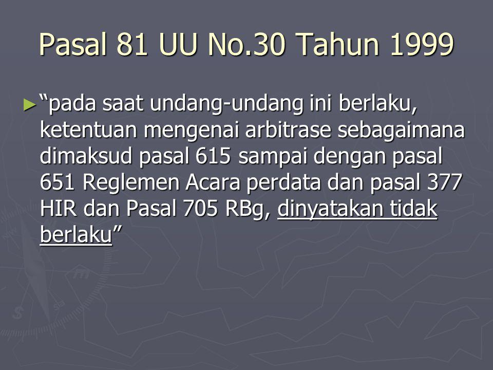 Pasal 81 UU No.30 Tahun 1999