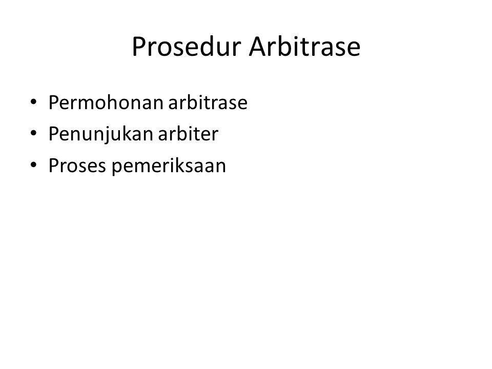 Prosedur Arbitrase Permohonan arbitrase Penunjukan arbiter