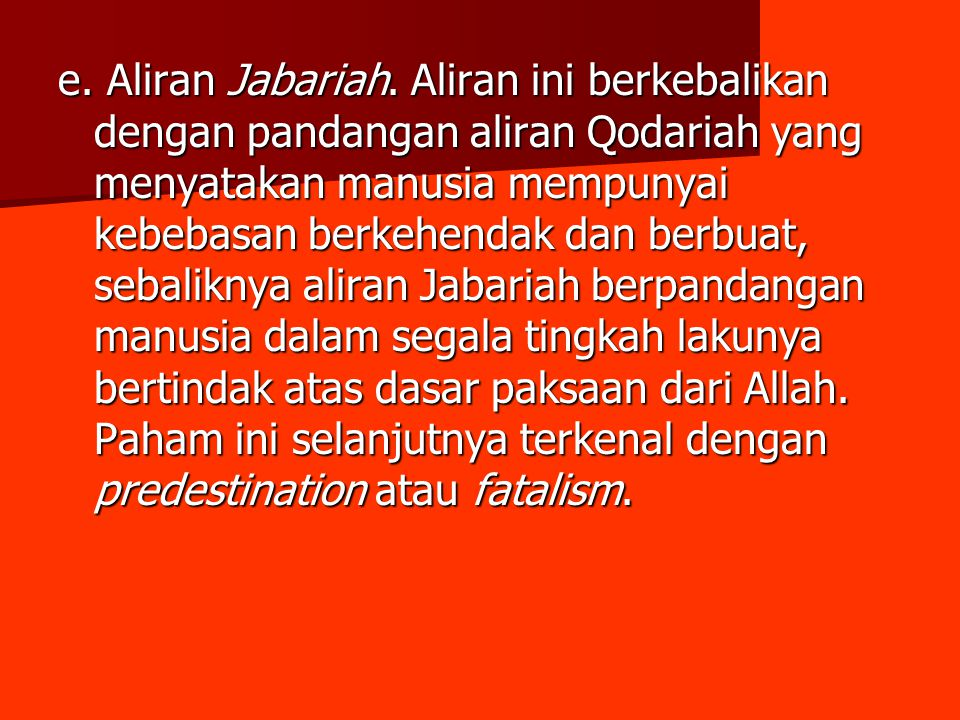 e. Aliran Jabariah.