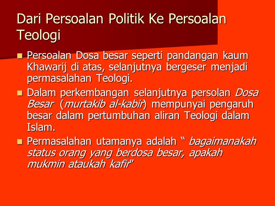 Dari Persoalan Politik Ke Persoalan Teologi