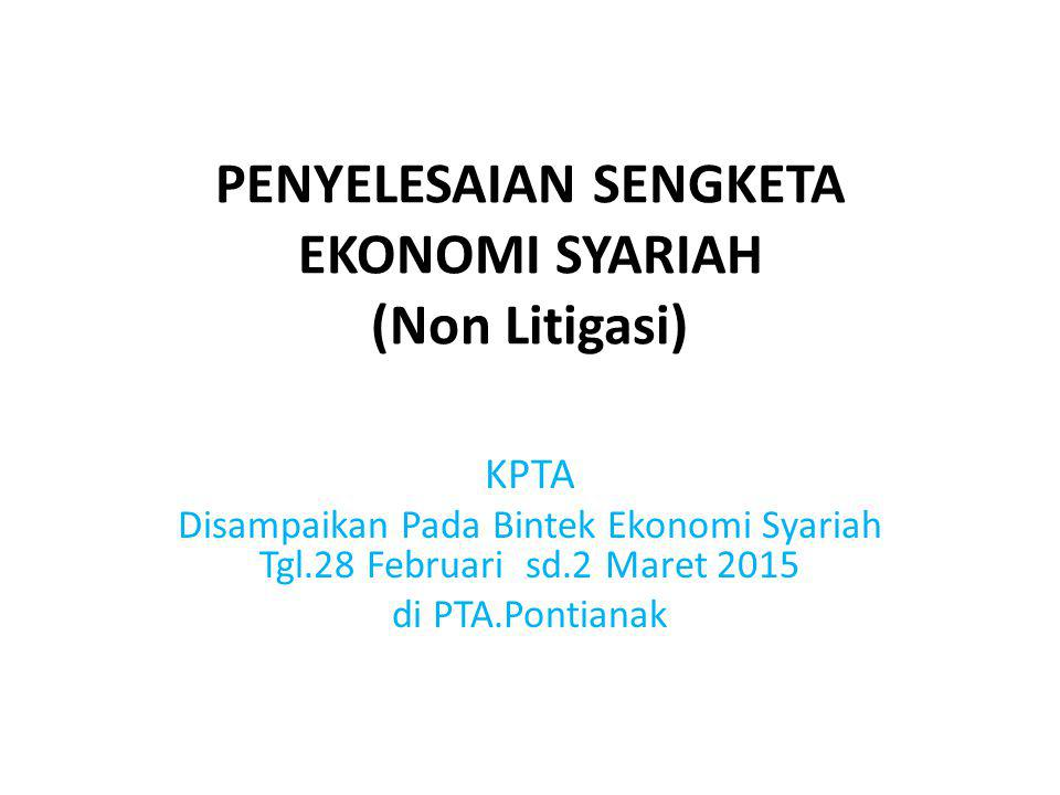 PENYELESAIAN SENGKETA EKONOMI SYARIAH (Non Litigasi)