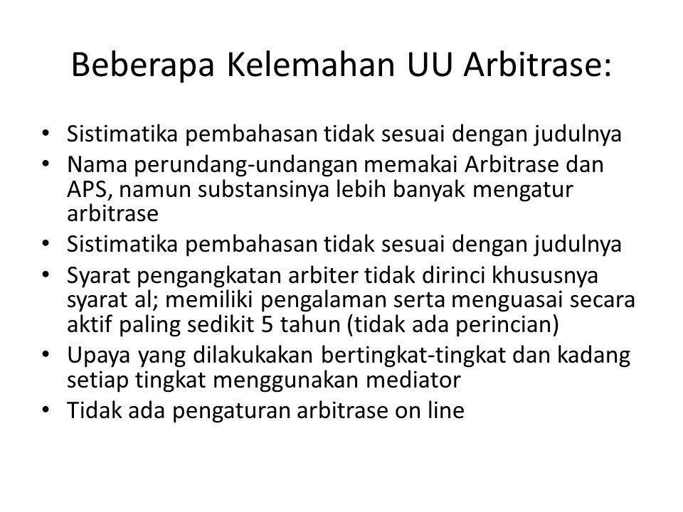 Beberapa Kelemahan UU Arbitrase: