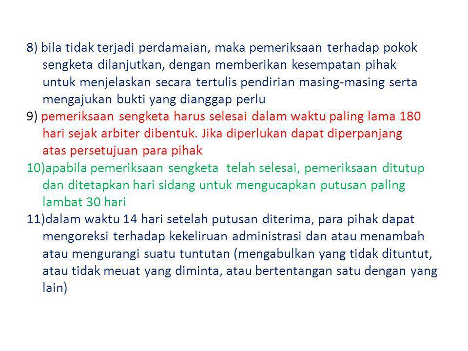8) bila tidak terjadi perdamaian, maka pemeriksaan terhadap pokok