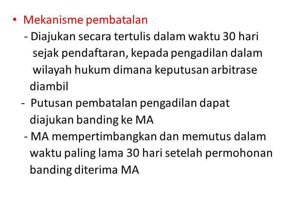 Mekanisme pembatalan - Diajukan secara tertulis dalam waktu 30 hari. sejak pendaftaran, kepada pengadilan dalam.