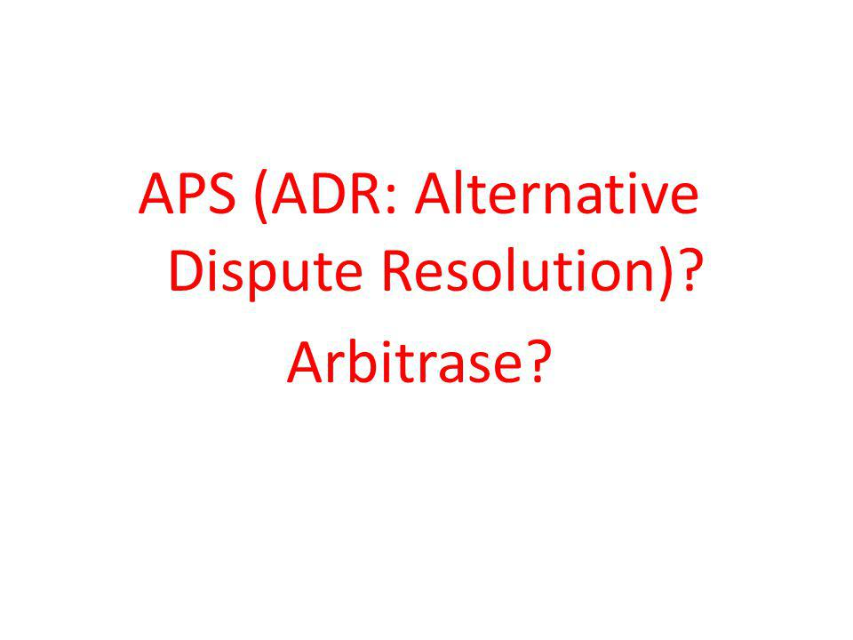 APS (ADR: Alternative Dispute Resolution) Arbitrase