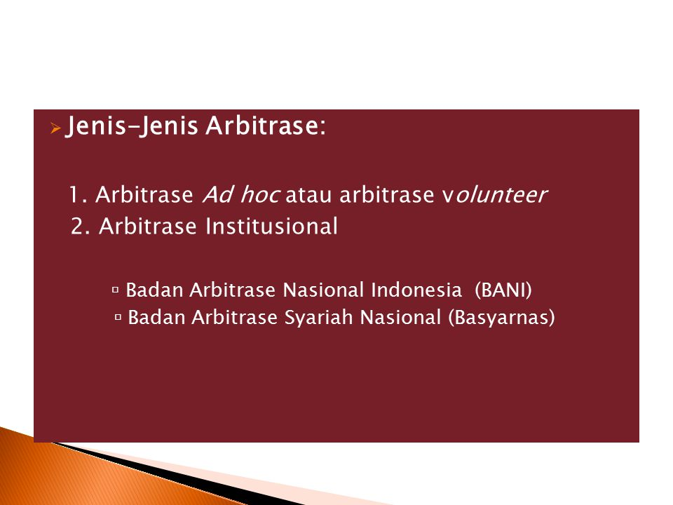 Jenis-Jenis Arbitrase: 1. Arbitrase Ad hoc atau arbitrase volunteer