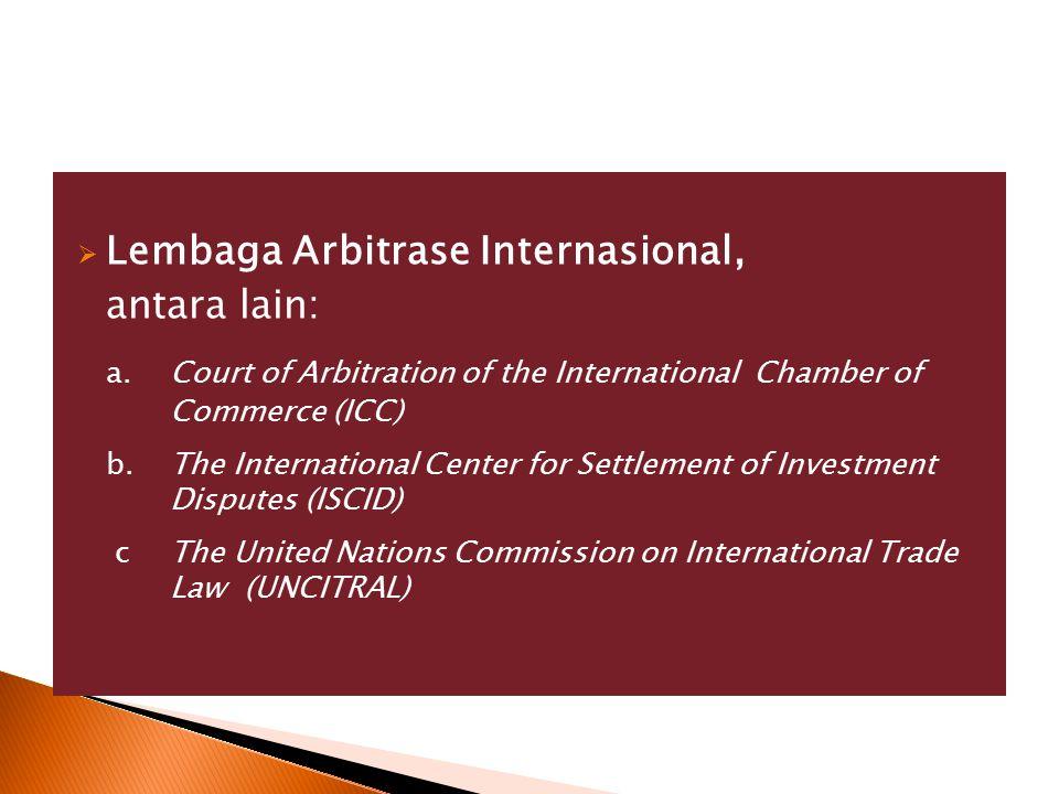 Lembaga Arbitrase Internasional, antara lain: