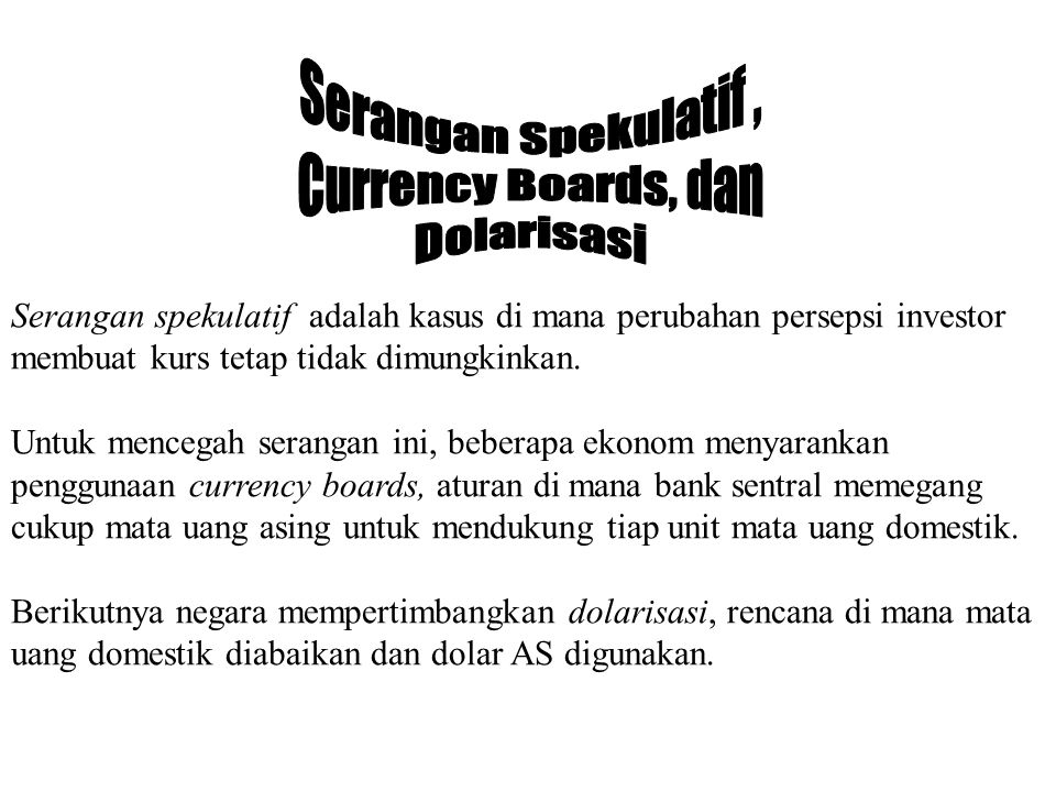 Serangan Spekulatif , Currency Boards, dan Dolarisasi