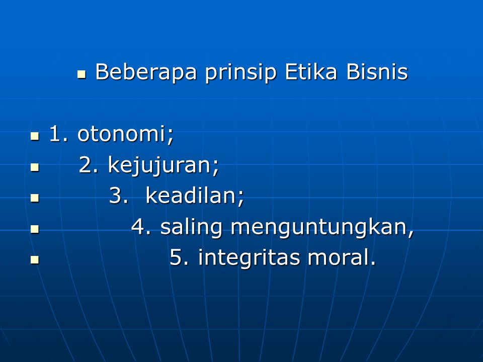 Beberapa prinsip Etika Bisnis