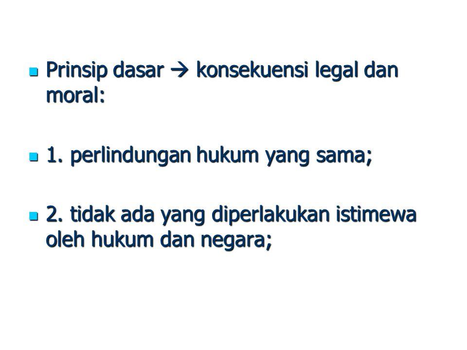 Prinsip dasar  konsekuensi legal dan moral: