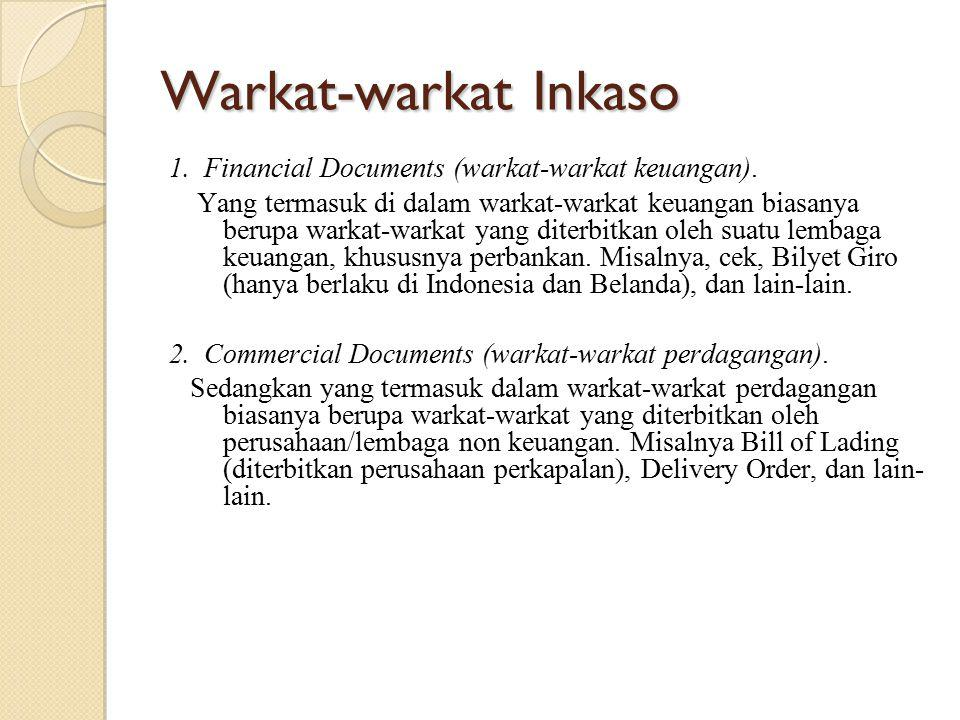 Warkat-warkat Inkaso 1. Financial Documents (warkat-warkat keuangan).