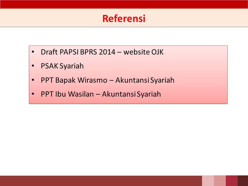 Referensi Draft PAPSI BPRS 2014 – website OJK PSAK Syariah