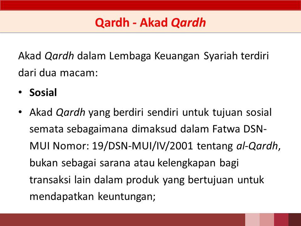 Qardh - Akad Qardh Akad Qardh dalam Lembaga Keuangan Syariah terdiri dari dua macam: Sosial.