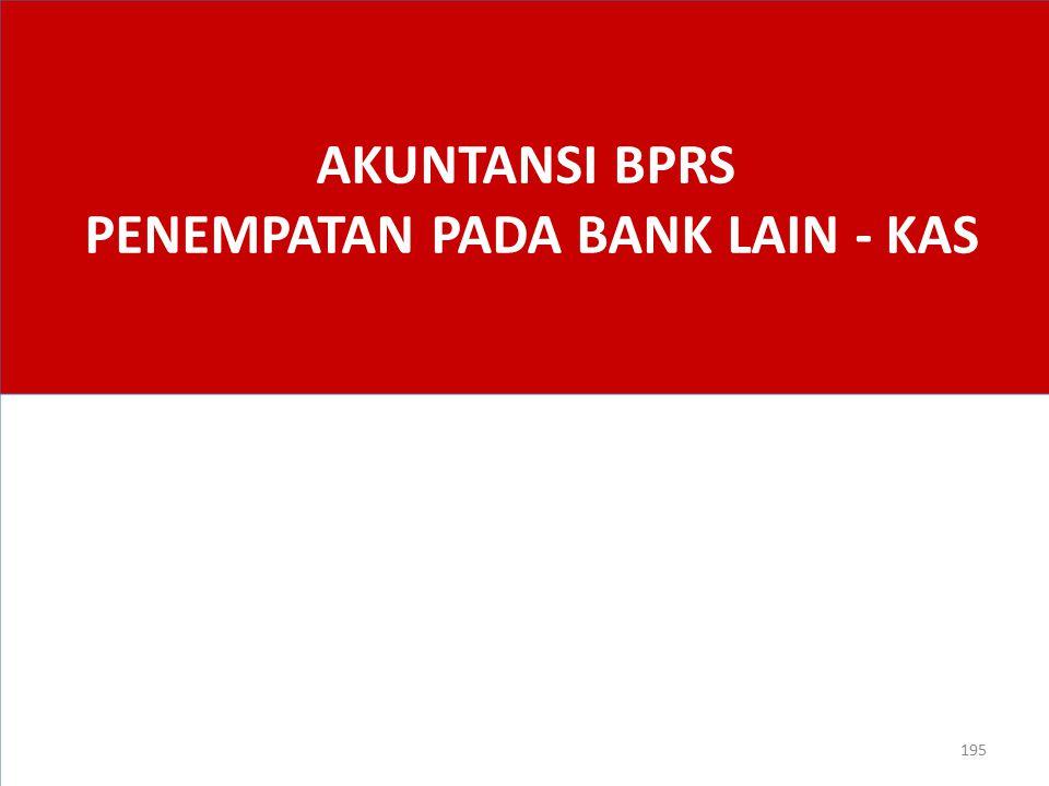 AKUNTANSI BPRS PENEMPATAN PADA BANK LAIN - KAS
