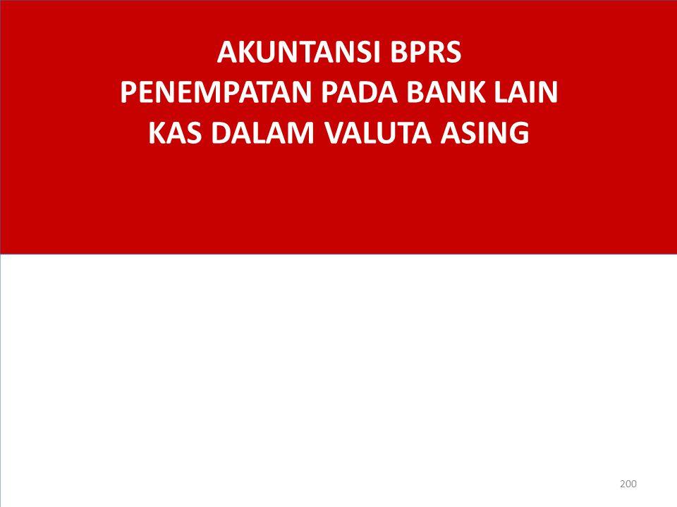AKUNTANSI BPRS PENEMPATAN PADA BANK LAIN KAS DALAM VALUTA ASING