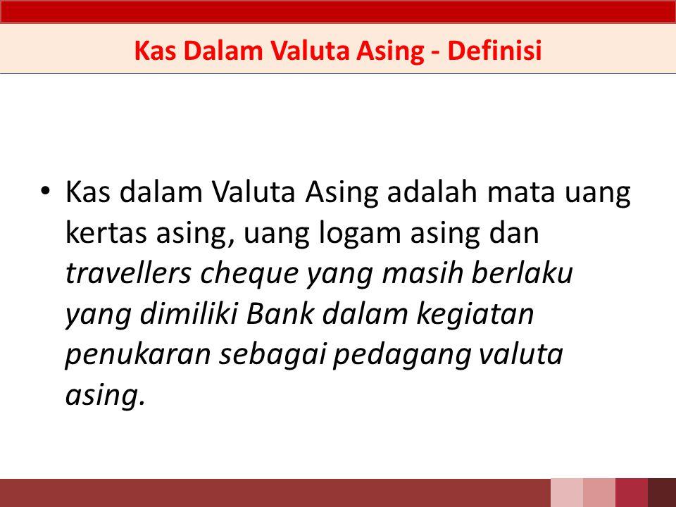 Kas Dalam Valuta Asing - Definisi