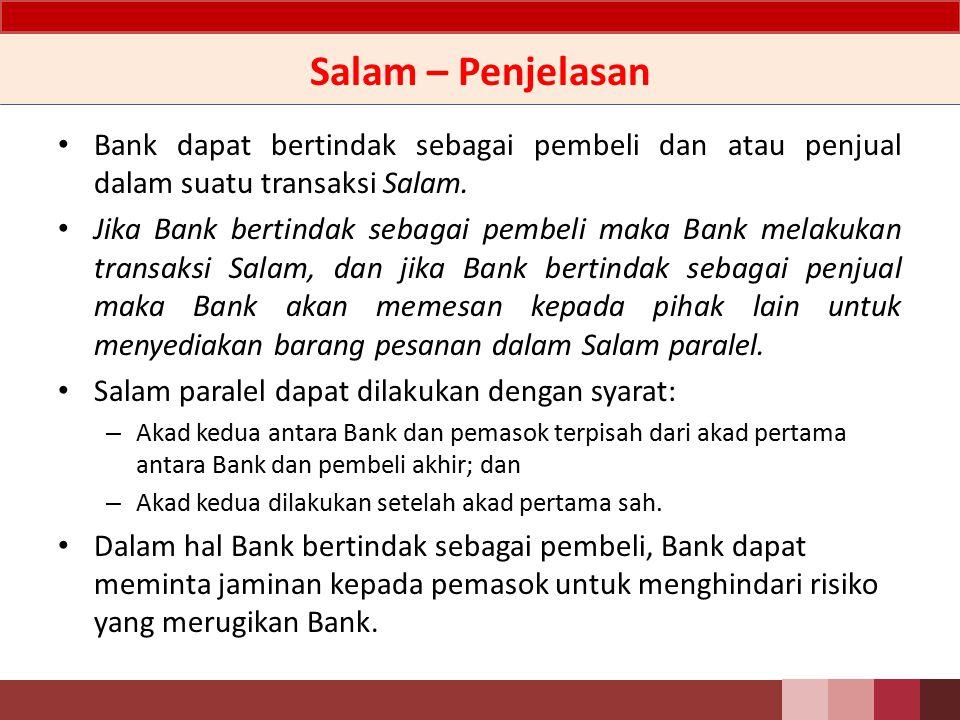 Salam – Penjelasan Bank dapat bertindak sebagai pembeli dan atau penjual dalam suatu transaksi Salam.