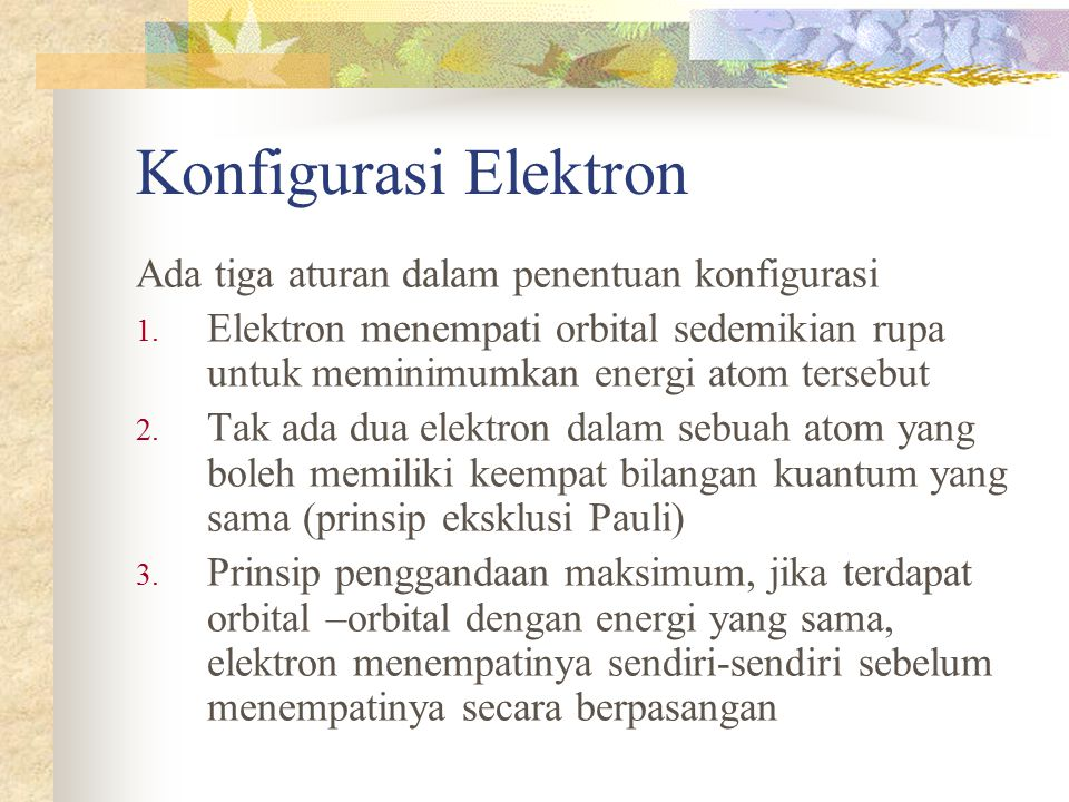 Konfigurasi Elektron Ada tiga aturan dalam penentuan konfigurasi