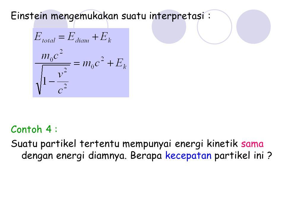 Einstein mengemukakan suatu interpretasi :
