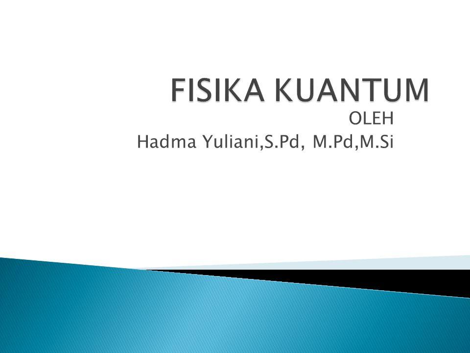 OLEH Hadma Yuliani,S.Pd, M.Pd,M.Si