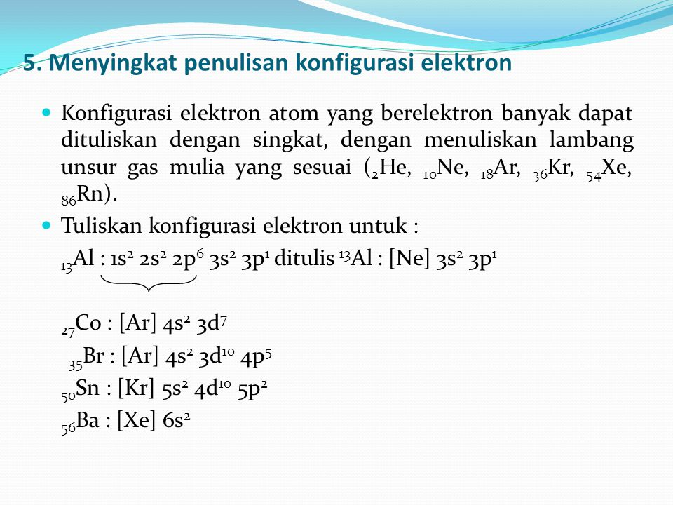 5. Menyingkat penulisan konfigurasi elektron