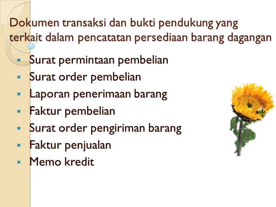 Dokumen transaksi dan bukti pendukung yang terkait dalam pencatatan persediaan barang dagangan